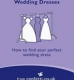 Wedding Dresses: How to Find Your Perfect Wedding Dress